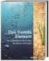 Das fremde Element. Die unglaubliche Geschichte von Wasser und Leben. Bild 1