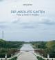 Der absolute Garten. André Le Nôtre in Versailles. Bild 1