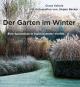 Der Garten im Winter. Eine Spurenlese in faszinierender Vielfalt. Bild 1