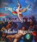 Der Göttliche. Hommage an Michelangelo. Bild 1