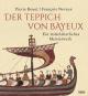 Der Teppich von Bayeux. Ein mittelalterliches Meisterwerk. Bild 1