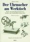 Der Uhrmacher am Werktisch - Reprint von 1941 Bild 1