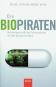 Die Biopiraten - Milliardengeschäfte der Pharmaindustrie mit dem Bauplan der Natur Bild 1