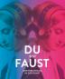 Du bist Faust. Goethes Drama in der Kunst. Bild 1