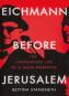 Eichmann before Jerusalem. Eichmann vor Jerusalem. Das unbehelligte Leben eines Massenmörders. Bild 1