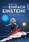 Einfach Einstein! - Geniale Gedanken schwerelos verständlich Bild 1