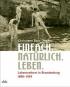 Einfach. Natürlich. Leben. Lebensreform in Brandenburg 1890-1939. Bild 1