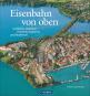 Eisenbahn von oben. Luftbilder zwischen Hindenburgdamm und Bodensee. Bild 1