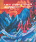 Ernst Ludwig Kirchner . Mountain Life. The Early Years in Davos 1917-1926. Bild 1
