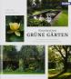 Faszination Grüne Gärten. Die schönsten Gestaltungsideen mit ausführlichen Pflanzenporträts. Bild 1