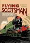Flying Scotsman. Die außergewöhnliche Geschichte des berühmtesten Zuges der Welt. Bild 1
