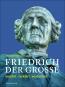 Friedrich der Große. verehrt.verklärt.verdammt. Bild 1