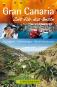 Gran Canaria – Zeit für das Beste: Highlights - Geheimtipps - Wohlfühladressen Bild 1