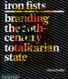 Iron Fists. Branding the 20th-Century Totalitarian State. Bild 1