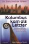 Kolumbus kam als Letzter - Wie Kelten und Wikinger Amerika besiedelten Bild 1