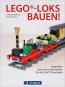 Lego-Loks bauen! Legendäre deutsche Lokomotiven für die Lego-Eisenbahn. Bild 1