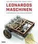 Leonardos Maschinen. In der Werkstatt des genialen Erfinders. Bild 1