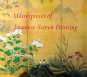 Masterpieces of Japanese Screen Painting. The American Collections. Bild 1