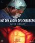 Mit den Augen des Chirurgen. Art of Surgery. Bild 1