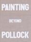 Painting Beyond Pollock. Bild 1