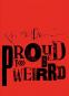 Ralph Steadman. Proud Too Be Weird. Bild 1