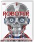 Roboter. Wie funktionieren die Maschinen der Zukunft? Bild 1