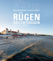Rügen neu entdecken. Insel, Orte, Originale. Bild 1
