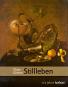 Stillleben. Die niederländischen und deutschen Meister. Bild 1