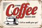 Blechschild »Strong Coffee served here ...«. Bild 1