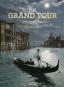 The Grand Tour. Das goldene Zeitalter des Reisens. Bild 1