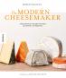 The Modern Cheesemaker. Käse einfach selber machen. 18 Sorten, 40 Rezepte. Bild 1