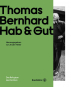 Thomas Bernhard. Hab & Gut. Das Refugium des Dichters. Bild 1
