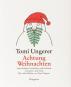 Tomi Ungerer. Achtung Weihnachten. Hinterhältige Geschichten und Gedichte. Bild 1