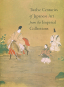 Twelve Centuries of Japanese Art from the Imperial Collections. Bild 1
