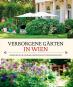 Verborgene Gärten in Wien. Einblicke in die geheime Gartenvielfalt einer Großstadt. Bild 1