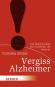 Vergiss Alzheimer - Die Wahrheit über eine Krankheit, die keine ist (Tb.) Bild 1