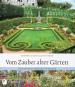 Vom Zauber alter Gärten. Deutschlands schönste alte Gärten. Bild 1