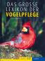 Das große Lexikon der Vogelpflege, 2 Bde. im Schuber Bild 2