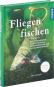 Fliegenfischen. Das Standardwerk zu Insektenkunde, Bindeanleitungen und taktischem Vorgehen. Bild 2