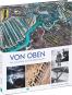 Von oben. Die Geschichte der Luftbildfotografie. Bild 2