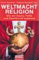 Weltmacht Religion - Wie der Glaube Politik und Gesellschaft bestimmt Bild 2