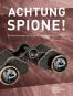 Achtung Spione! 2 Bände. Katalog und Essayband. Bild 3