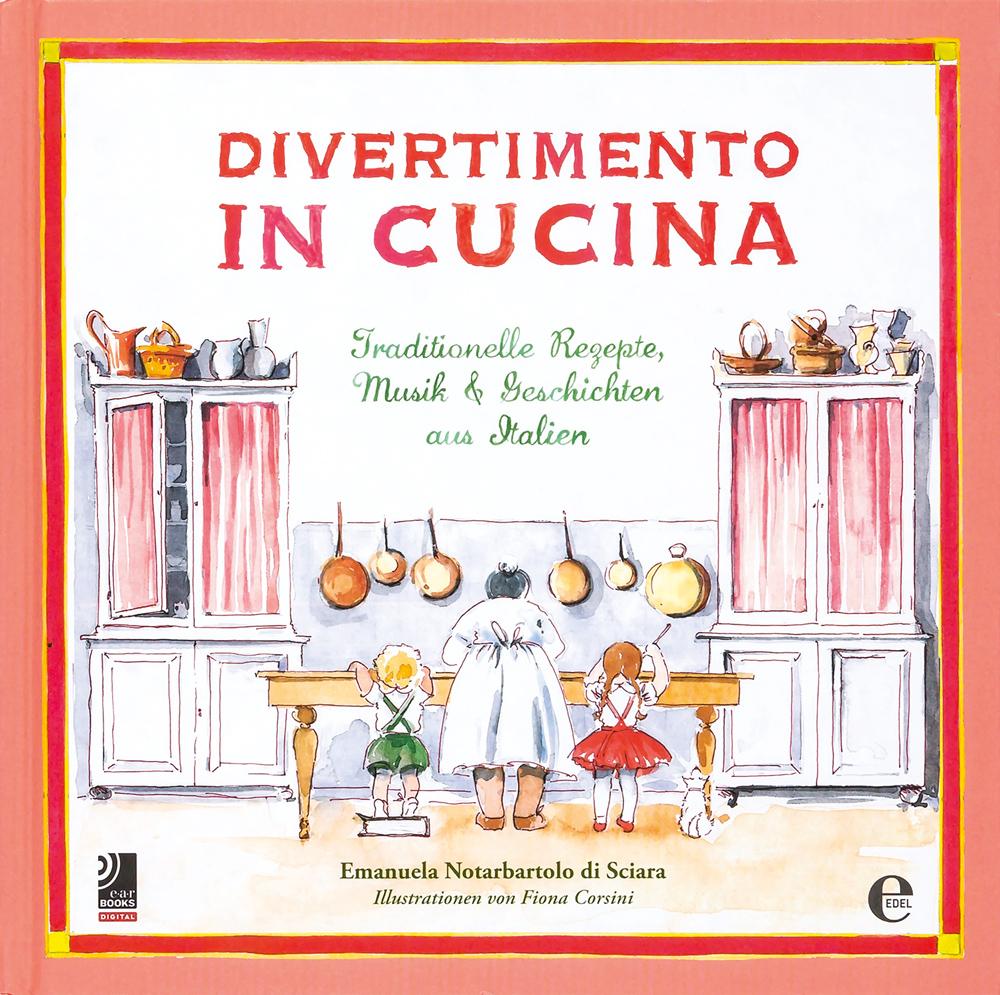 Divertimento in Cucina. Traditionelle Rezepte, Musik und ...